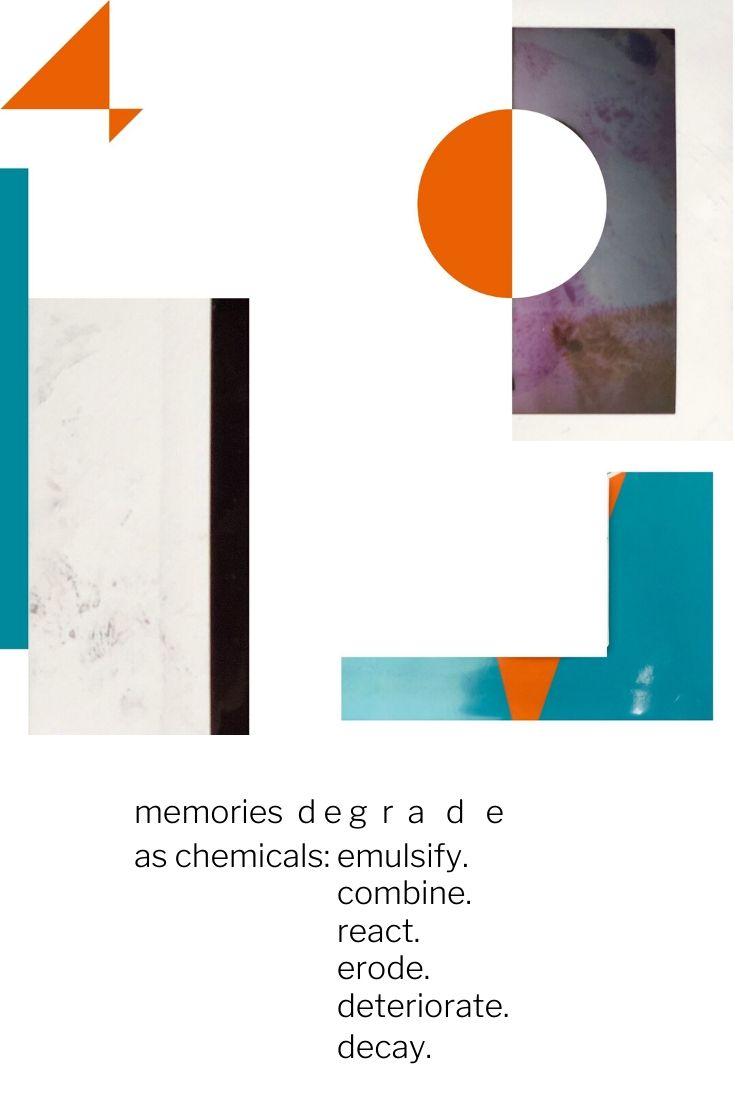 memories degrade as chemicals: emulsify. combine. react. erode. deteriorate. decay.