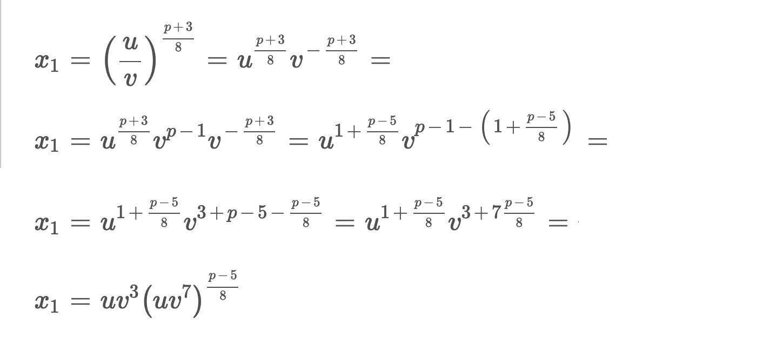 x_1 = (u/v)^((p+3)/8) = u^((p+3)/8) v ^ (-(p+3)/8) = u^((p+3)/8) v^(p-1) v^(-(p+3)/8) = u^(1+(p-5)/8) v^(p-1-(1+(p-5)/8)) = u^(1+(p-5)/8) v^(3+p-5-(p-5)/8) = u^(1+(p-5)/8) v^(3+7(p-5)/8) = u v^3 (u v^7 )^((p-5)/8)