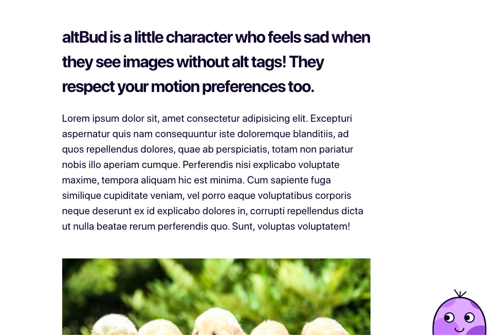 altBud is a little character who feels sad when they see images without alt tags! They respect your motion preferences too.